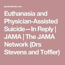 best assisted suicide euthanasia images death  euthanasia and physician assisted suicide in reply