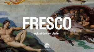 fresco wet paint on wet plaster fresco was a technique where paint was applied to