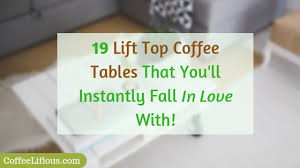 These furniture pieces from brands such as bestar offer additional storage inside the tabletop, so you can house remotes, books or magazines to keep clutter at bay when company arrives. The Best Lift Top Coffee Table Of 2021 Top 19 Picks