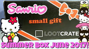 lootcrate sanrio small gift box summer 2017 june subscription box unboxing and review