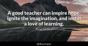 Teacher Quotes - BrainyQuote