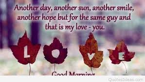 Good Morning Have A Nice Day Quotes Best of Love Good Morning Quote Have A Nice Day Dear