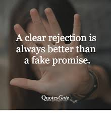 A Clear Rejection Is Always Better Than A Fake Promise Quotes Gate Custom Promise Quotes