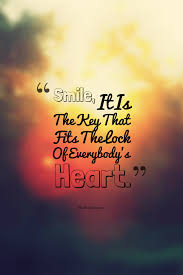 Quotes on smile Smile It Is The Key That Fits The Lock Of Everybody'S Heart 3