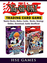 Here's where we feature articles and tips for beginning, intermediate, and. Yu Gi Oh Trading Card Game Starter Decks Rules Cards Decks Strategy Online Download Guide Unofficial Ebook By Hse Games 9781387933020 Rakuten Kobo United States