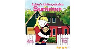 Amazon.com: Ashley's Unforgettable Summer (9781425747701): Reddick, Grace:  Books