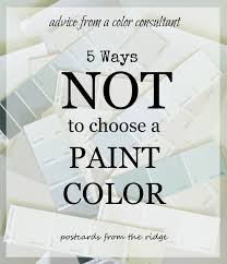 how to choose a paint color5 Ways NOT to choose a paint color  Postcards from the Ridge