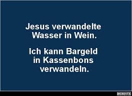 Jesus Verwandelte Wasser In Wein Lustige Bilder Sprüche Witze