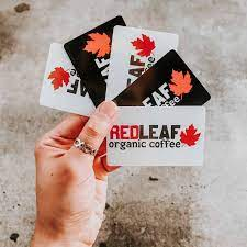 All giftcard records and photos are 100% stored. Red Leaf Gift Card Red Leaf Organic Coffee