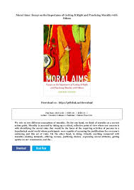 Moral Aims Essays On The Importance Of Getting It Right And Practici