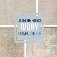 check out this stunning collection of ivory farmhouse area rugs and be inspired to add one