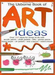 usborne book of art ideas usborne art ideas