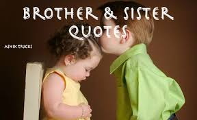 40 Cute Brother And Sister Relationship Quotes Ashik Tricks Best Picture For Brother Sister