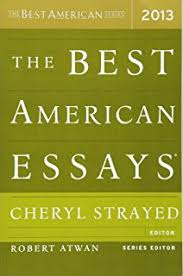 the best american essays the best american series ® david  the best american essays 2013 the best american series ®