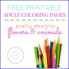 All you need to do is choose the appropriate pattern for your child, download and print them out. Free Printable Flower Animal Adult Coloring Pages What Mommy Does