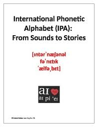 The phonetic alphabet used for confirming spelling and words is quite different and far more phonetic spelling alphabet. International Phonetic Alphabet Ipa From Sounds To Stories Worksheets