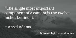 Ansel Adams Quotes 15 Stunning 24 Incredible Photography Quotes Icon Photography School