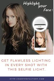 Flawless Lighting Get Flawless Lighting In Every Shot With This Selfie Light