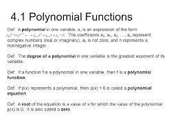 4 1 polynomial functions def a polynomial in one variable x is an expression
