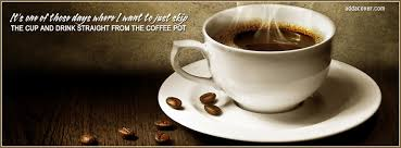 coffee quotes for facebook. Brilliant Quotes One Of Those Days Facebook Cover Inside Coffee Quotes For N