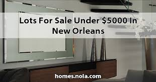 Lots for Sale under $5000 in New Orleans