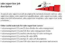 sales supervisor job description A typical sales supervisor job description  be included elements such as: ...