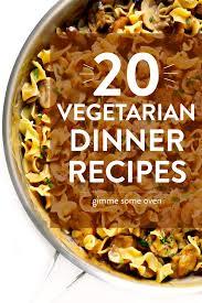 Light Vegetarian Food For Dinner 20 Vegetarian Dinner Recipes That Everyone Will Love
