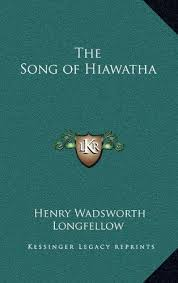 the song of hiawatha henry wadsworth  9781163207048 the song of hiawatha