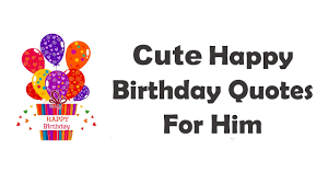 Happy Birthday Quotes For Boyfriend Or Husband With Love