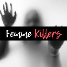 Female Killers Podcast