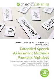 It is a position statement about speech assessment for multilingual children who do not speak the same phonetic symbol guide is a comprehensive and authoritative encyclopedia of phonetic alphabet symbols, providing a. Amazon Fr Extended Speech Assessment Methods Phonetic Alphabet Speech Assessment Methods Phonetic Alphabet John C Wells Phonetics University Of London International Phonetic Alphabet Character Encoding Miller Frederic P Vandome Agnes F