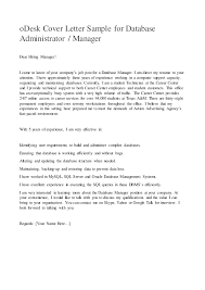 odesk cover letter sample for database administrator manager dear hiring manager i came to database administrator cover letter
