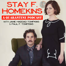 Stay F. Homekins: with Janie Haddad Tompkins & Paul F. Tompkins