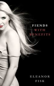 Fiends with Benefits: True Stories of Paranormal Love by Eleanor Fisk