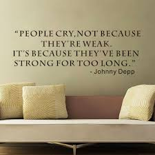 Small Picture People Cry Not Because Theyre Weak Quote Home Decor Wall Sticker