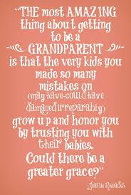 Grandparent Quotes Amazing Being A Grandparent Grandparent Quote Grandparentquotes One Of