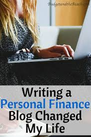 writing a personal finance blog changed my life budget and the beach one of the things that has made the biggest difference in my life is starting my