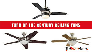 turn of the century ceiling fans reviewed