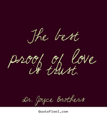 Quotes On Love And Trust Love quotes The best proof of love is trust 31
