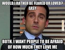FunnyMemes.com • Funny memes - [Would I rather be feared or loved] via Relatably.com