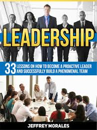 cheap leadership books leadership books deals on line at get quotations middot leadership 33 lessons on how to become a proactive leader and successfully build a phenomenal