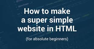 How To Make A Super Simple Website In Html For Absolute Beginners
