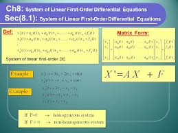 3 ch8 system of linear first order diffeial equations def matrix form system of linear first order de sec 8 1 system of linear first order