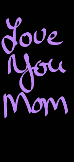I Love You Mom Phone Wallpapers ...