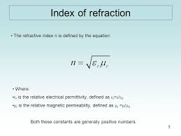 index of refraction the refractive index n is defined by the equation