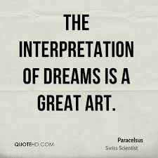 The Interpretation Of Dreams Quotes Best of Paracelsus Dreams Quotes QuoteHD