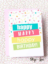 Customize colorful happy birthday card for a young child | free birthday greetings. Free Printable Birthday Cards Skip To My Lou