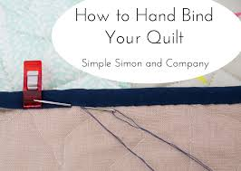 How to Hand Bind Your Quilt - Simple Simon and Company &  Adamdwight.com