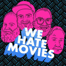 We Hate Movies Toppodcast Com