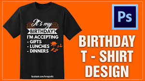 Birthday Design Shirts How To Design A Birthday T Shirt In Photoshop Happy Birthday To Me
